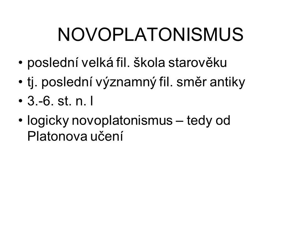 NOVOPLATONISMUS poslední velká fil. škola starověku