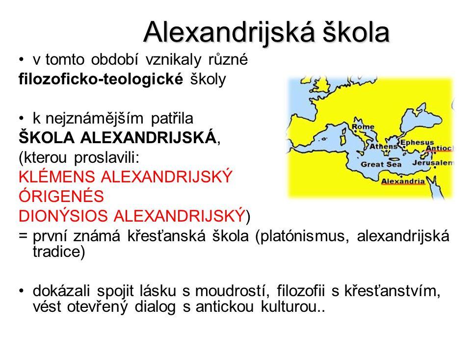 Alexandrijská škola v tomto období vznikaly různé