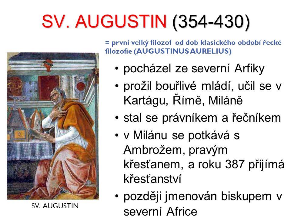 SV. AUGUSTIN (354-430) pocházel ze severní Arfiky