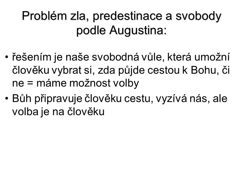 Problém zla, predestinace a svobody podle Augustina: