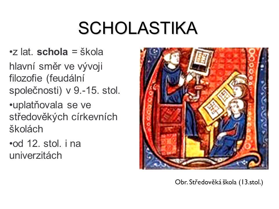 SCHOLASTIKA z lat. schola = škola