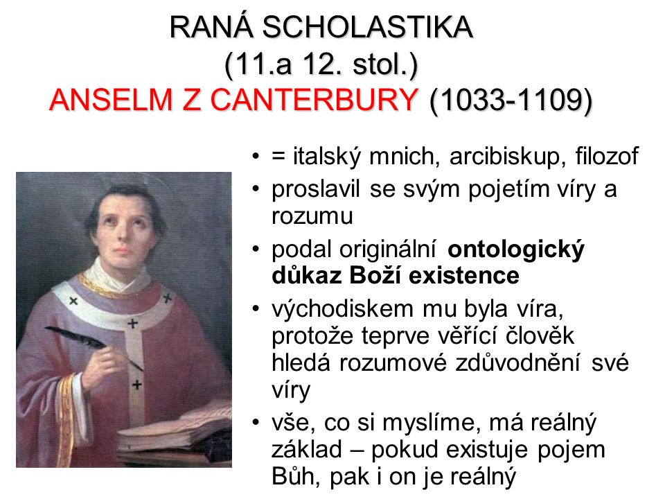 RANÁ SCHOLASTIKA (11.a 12. stol.) ANSELM Z CANTERBURY (1033-1109)
