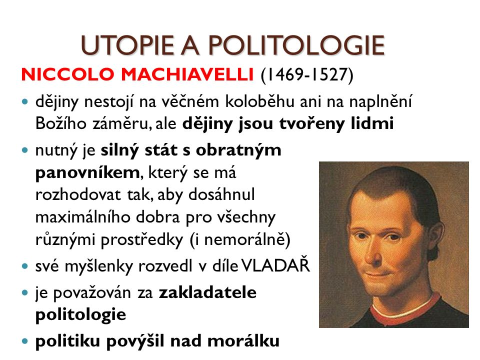 UTOPIE A POLITOLOGIE NICCOLO MACHIAVELLI (1469-1527)