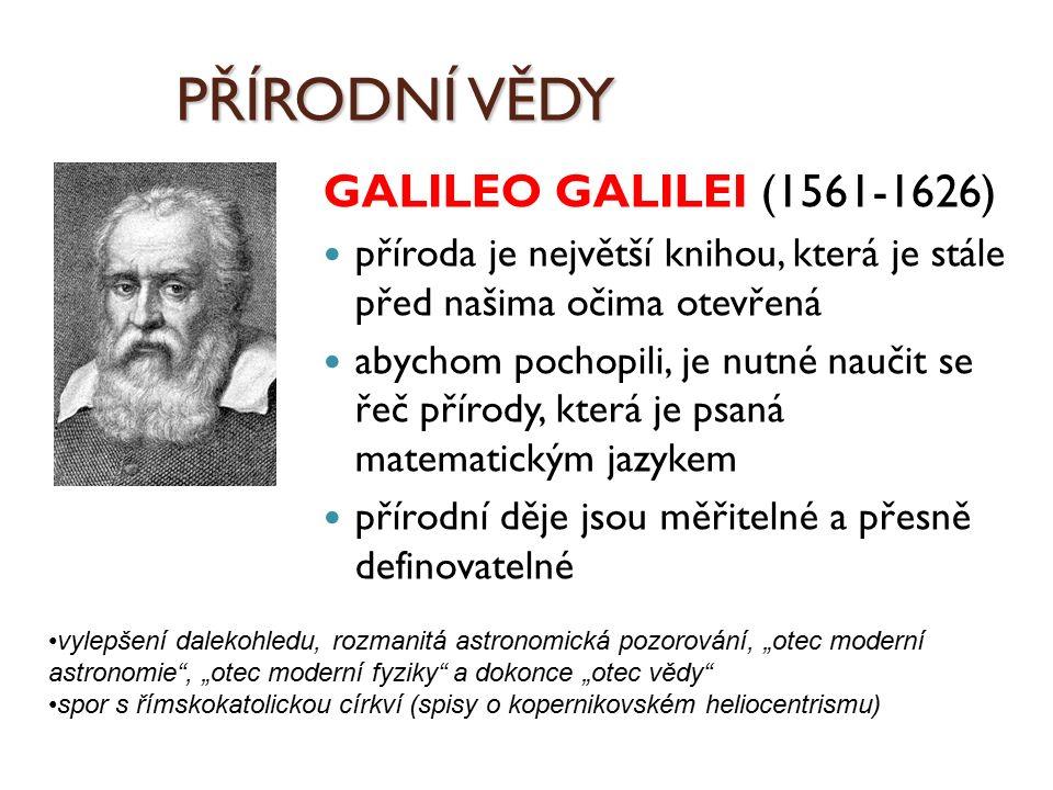 PŘÍRODNÍ VĚDY GALILEO GALILEI (1561-1626)