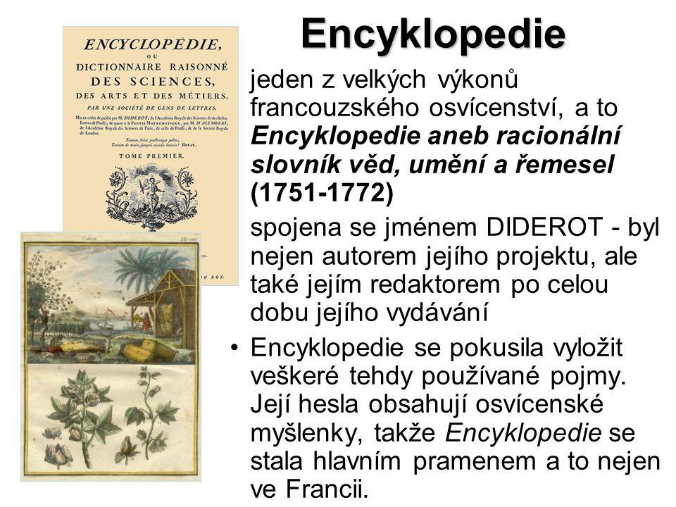 Encyklopedie jeden z velkých výkonů francouzského osvícenství, a to Encyklopedie aneb racionální slovník věd, umění a řemesel (1751-1772)