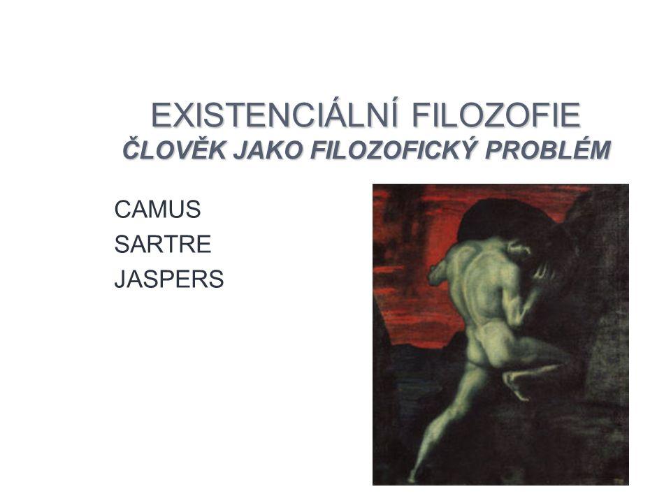 EXISTENCIÁLNÍ FILOZOFIE ČLOVĚK JAKO FILOZOFICKÝ PROBLÉM