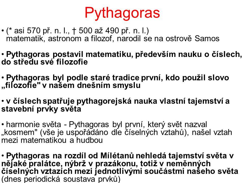 Pythagoras (* asi 570 př. n. l., † 500 až 490 př. n. l.)