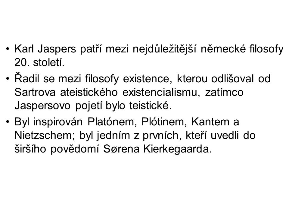 Karl Jaspers patří mezi nejdůležitější německé filosofy 20. století.