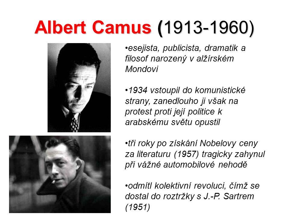 Albert Camus (1913-1960) esejista, publicista, dramatik a filosof narozený v alžírském Mondovi.