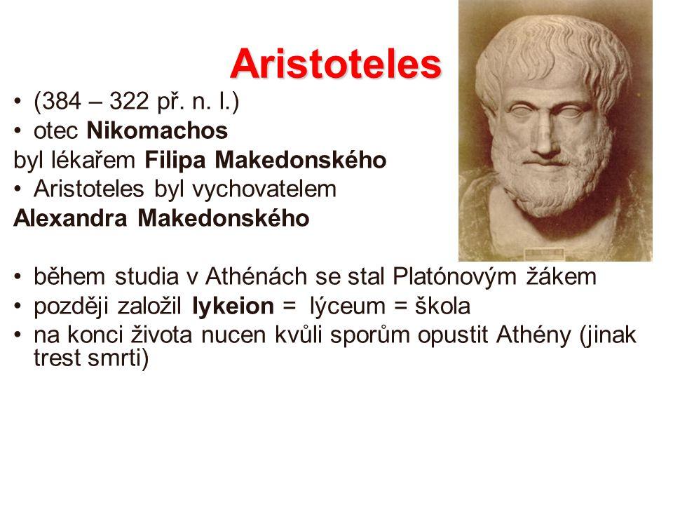 Aristoteles (384 – 322 př. n. l.) otec Nikomachos