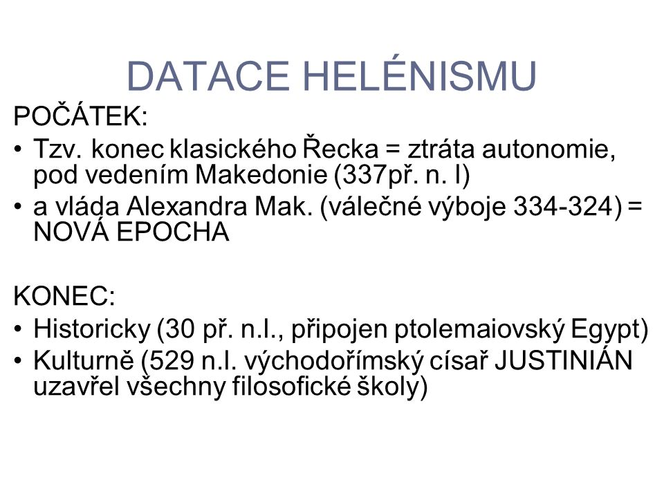 DATACE HELÉNISMU POČÁTEK: