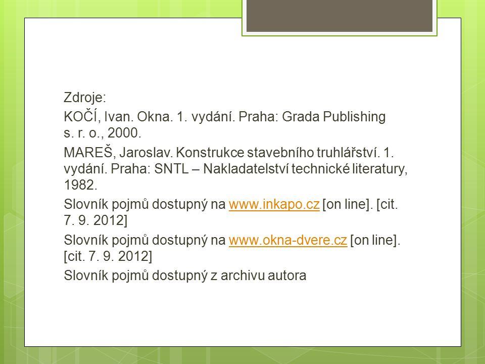 Zdroje: KOČÍ, Ivan. Okna. 1. vydání. Praha: Grada Publishing s. r. o., 2000.