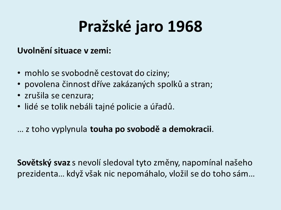 Pražské jaro 1968 Uvolnění situace v zemi: