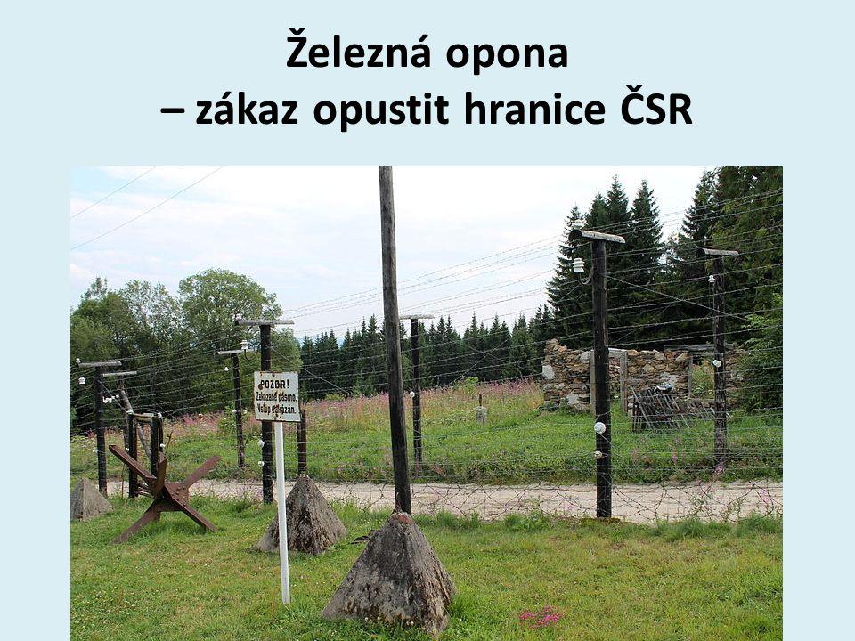 Železná opona – zákaz opustit hranice ČSR
