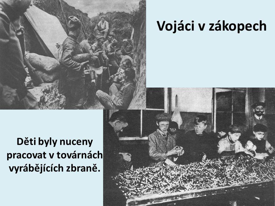Děti byly nuceny pracovat v továrnách vyrábějících zbraně.