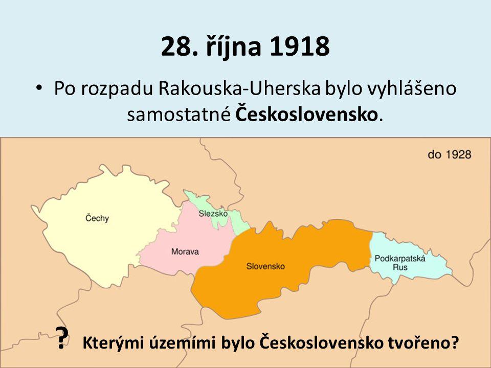 Po rozpadu Rakouska-Uherska bylo vyhlášeno samostatné Československo.