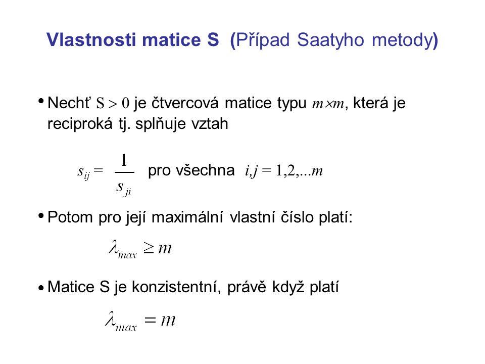Vlastnosti matice S (Případ Saatyho metody)