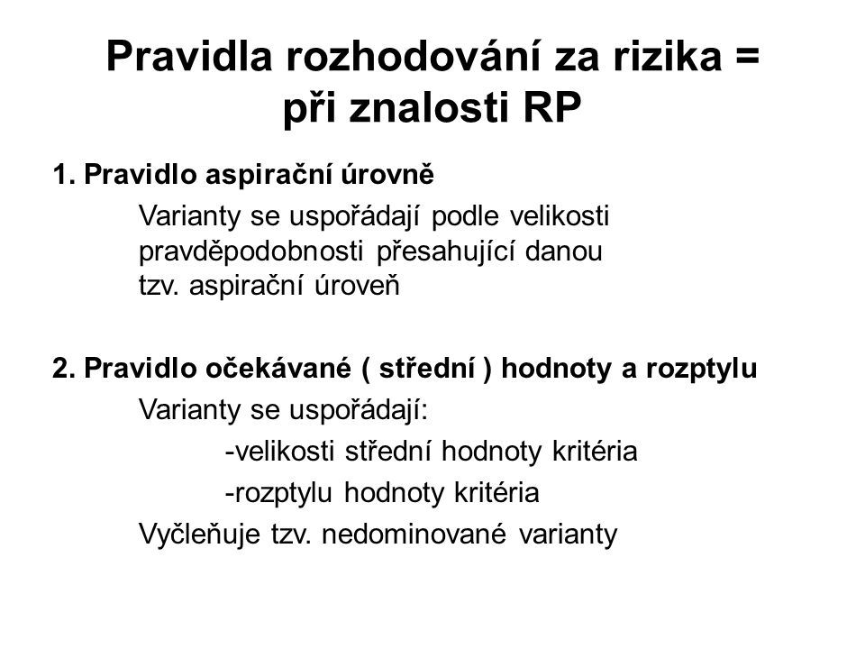 Pravidla rozhodování za rizika = při znalosti RP