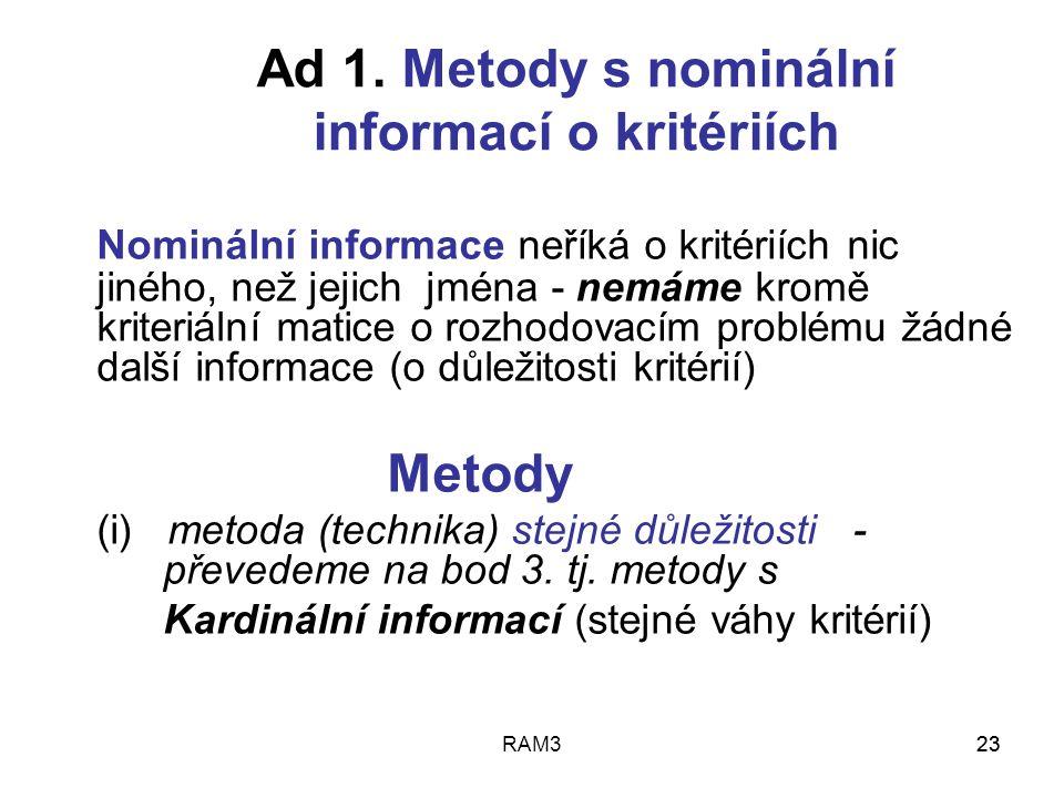 Ad 1. Metody s nominální informací o kritériích