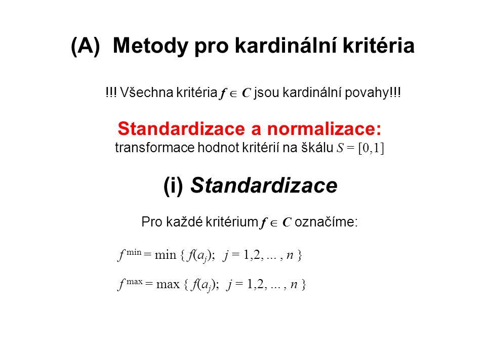 (A) Metody pro kardinální kritéria