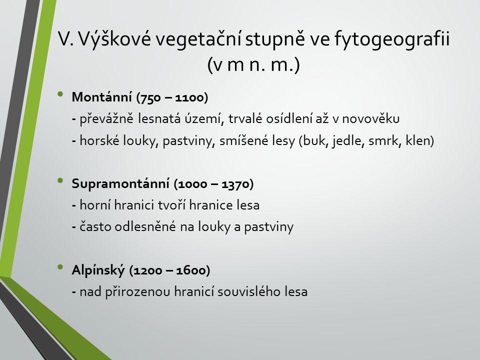 V. Výškové vegetační stupně ve fytogeografii (v m n. m.)