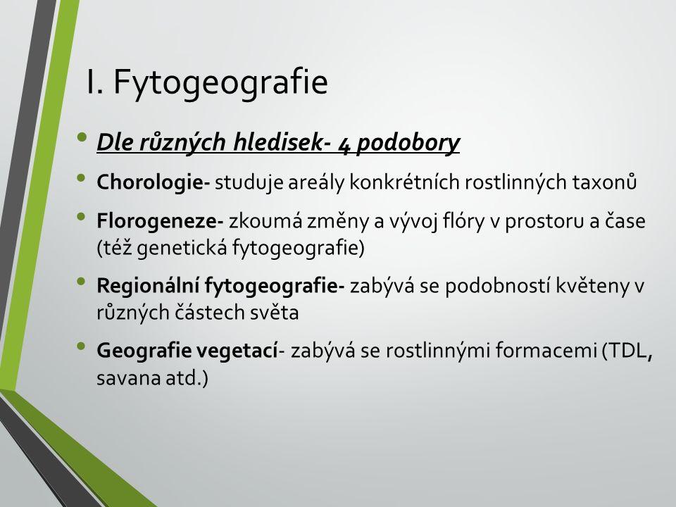I. Fytogeografie Dle různých hledisek- 4 podobory