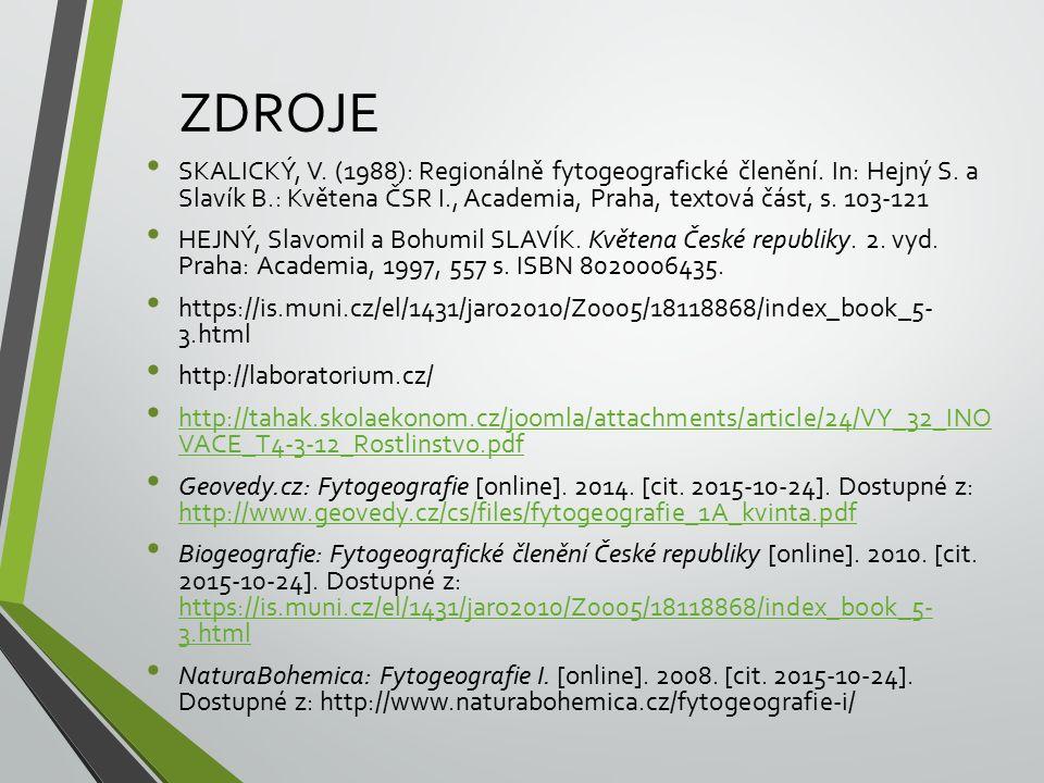 ZDROJE SKALICKÝ, V. (1988): Regionálně fytogeografické členění. In: Hejný S. a Slavík B.: Květena ČSR I., Academia, Praha, textová část, s. 103-121.