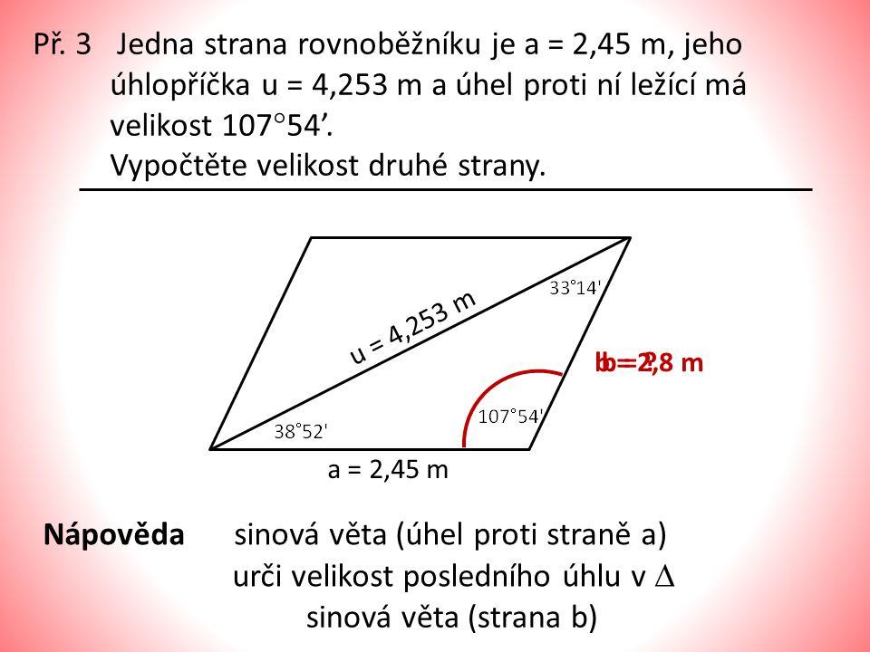 sinová věta (úhel proti straně a) urči velikost posledního úhlu v 