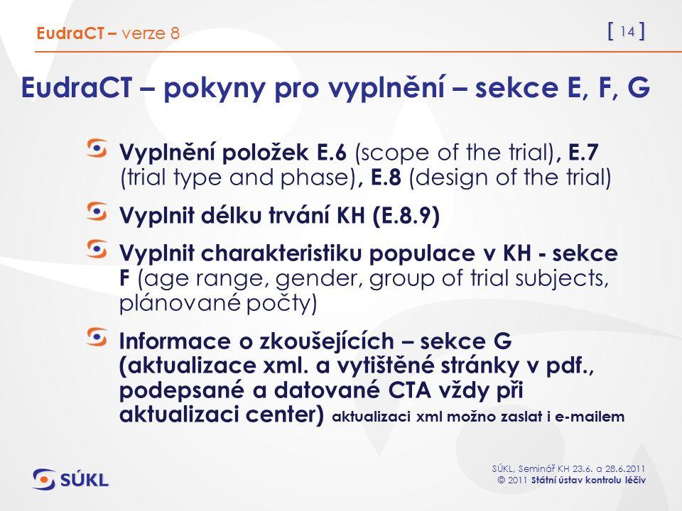EudraCT – pokyny pro vyplnění – sekce E, F, G
