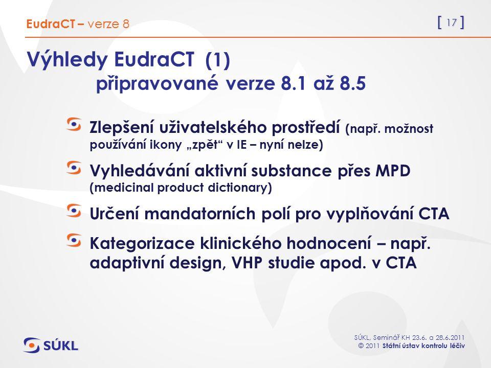 Výhledy EudraCT (1) připravované verze 8.1 až 8.5