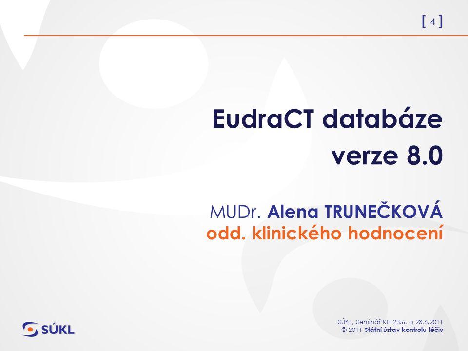 EudraCT databáze verze 8.0