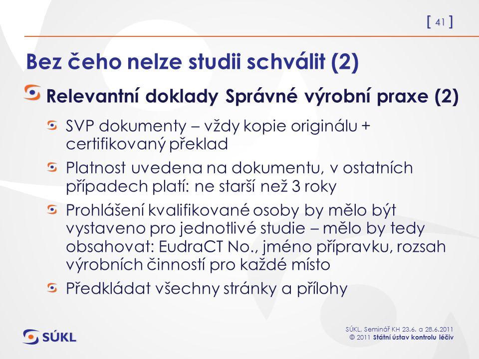 Bez čeho nelze studii schválit (2)