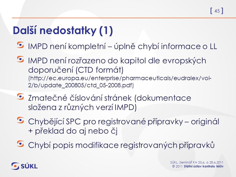 Další nedostatky (1) IMPD není kompletní – úplně chybí informace o LL