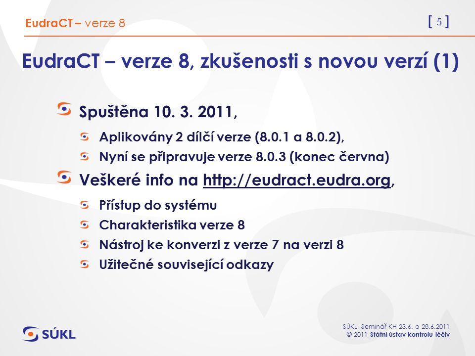EudraCT – verze 8, zkušenosti s novou verzí (1)