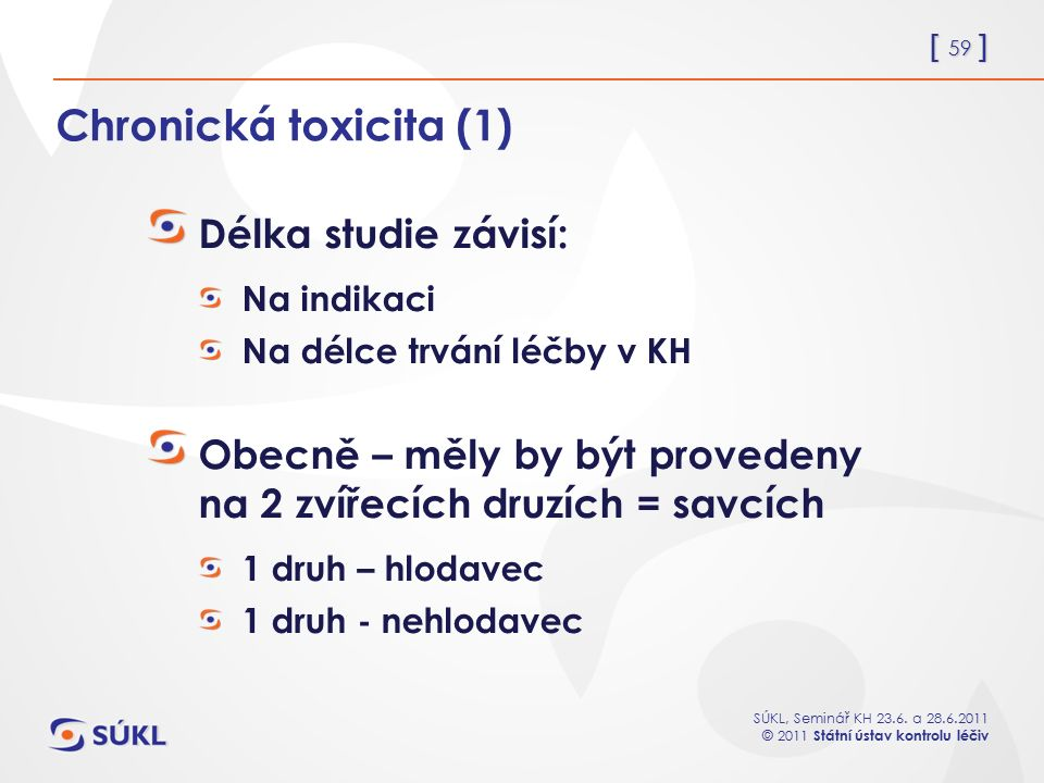 Chronická toxicita (1) Délka studie závisí: