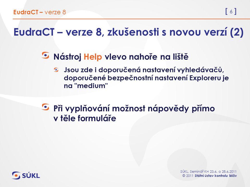 EudraCT – verze 8, zkušenosti s novou verzí (2)