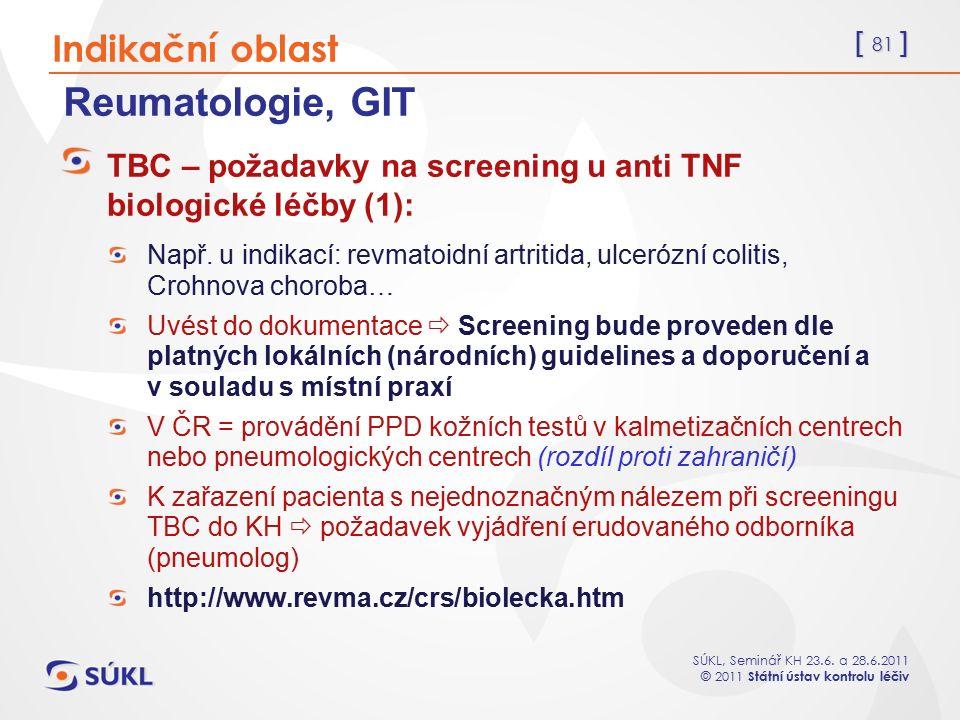 Reumatologie, GIT Indikační oblast