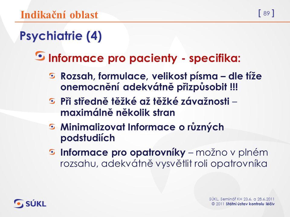 Psychiatrie (4) Indikační oblast Informace pro pacienty - specifika: