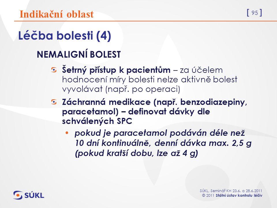 Léčba bolesti (4) Indikační oblast NEMALIGNÍ BOLEST