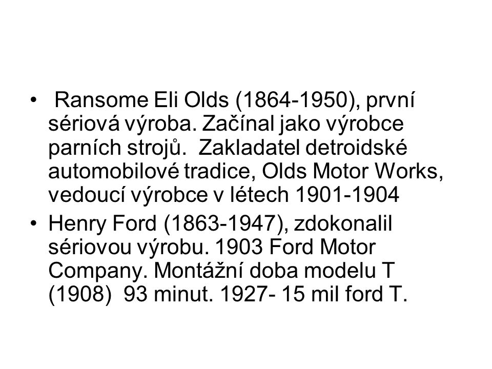 Ransome Eli Olds (1864-1950), první sériová výroba