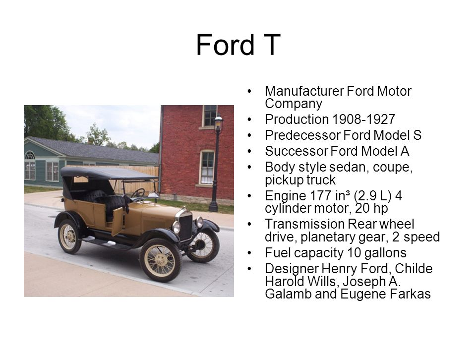 Ford T Manufacturer Ford Motor Company Production 1908-1927