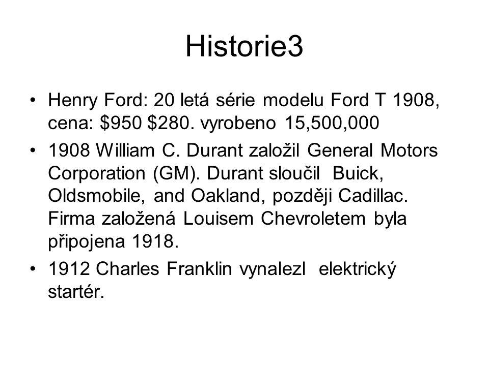 Historie3 Henry Ford: 20 letá série modelu Ford T 1908, cena: $950 $280. vyrobeno 15,500,000.
