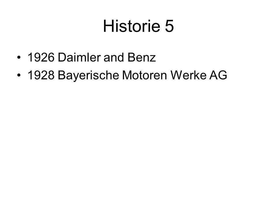 Historie 5 1926 Daimler and Benz 1928 Bayerische Motoren Werke AG