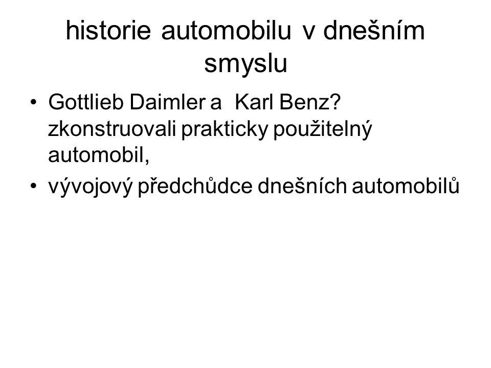 historie automobilu v dnešním smyslu