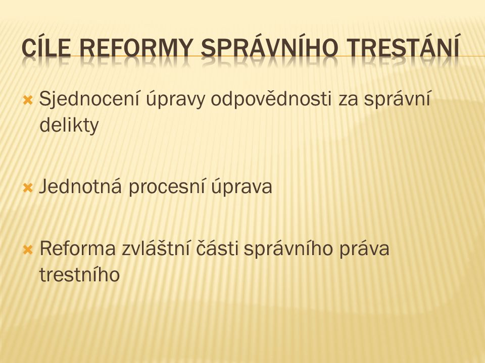 Cíle reformy správního trestání
