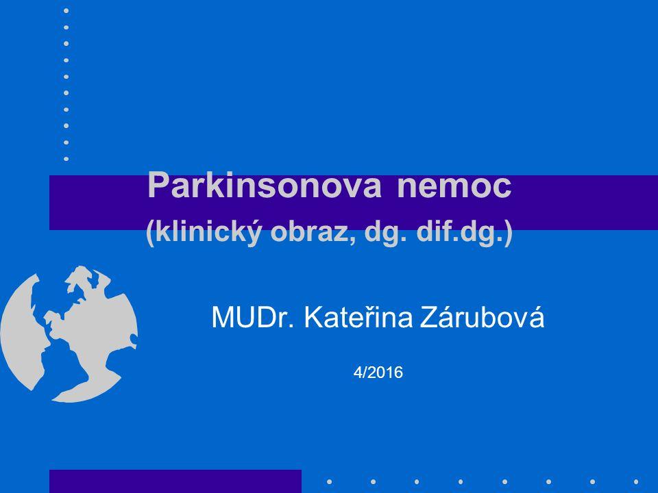 Parkinsonova nemoc (klinický obraz, dg. dif.dg.)