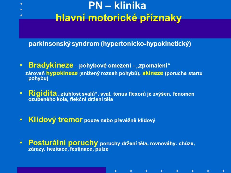 PN – klinika hlavní motorické příznaky