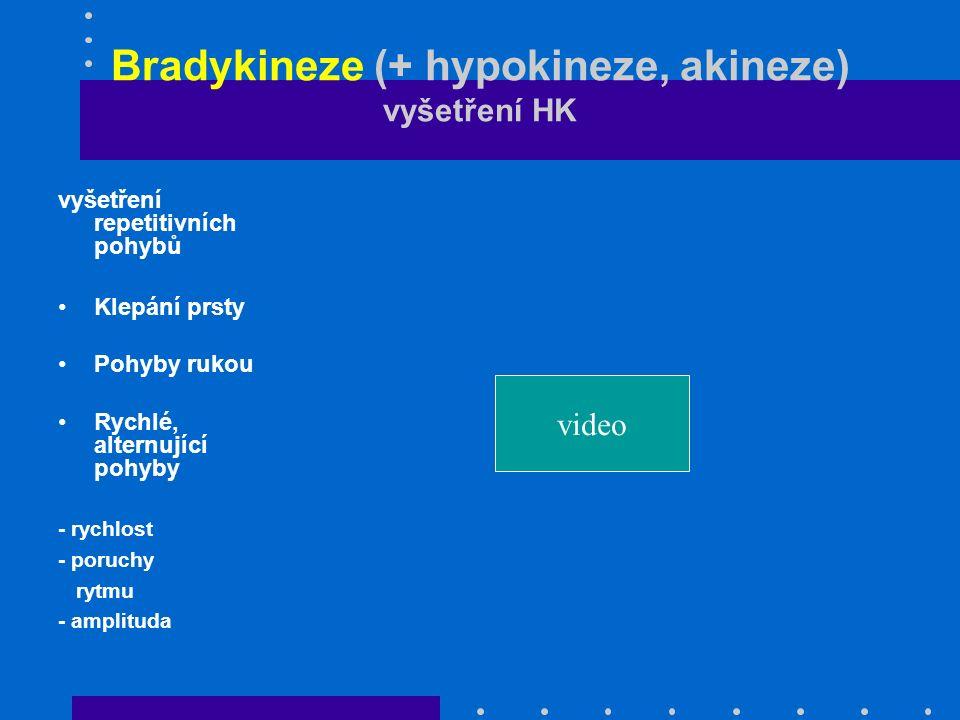 Bradykineze (+ hypokineze, akineze) vyšetření HK