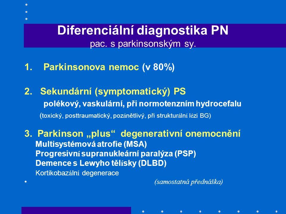 Diferenciální diagnostika PN pac. s parkinsonským sy.