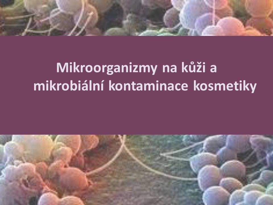Mikroorganizmy na kůži a mikrobiální kontaminace kosmetiky